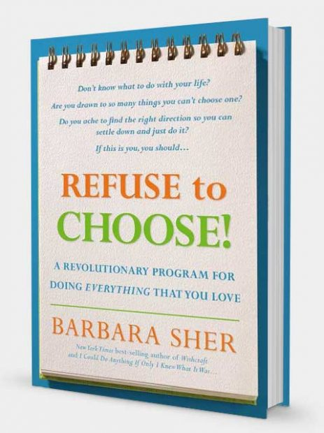 Refuse to Choose! Barbara Sher