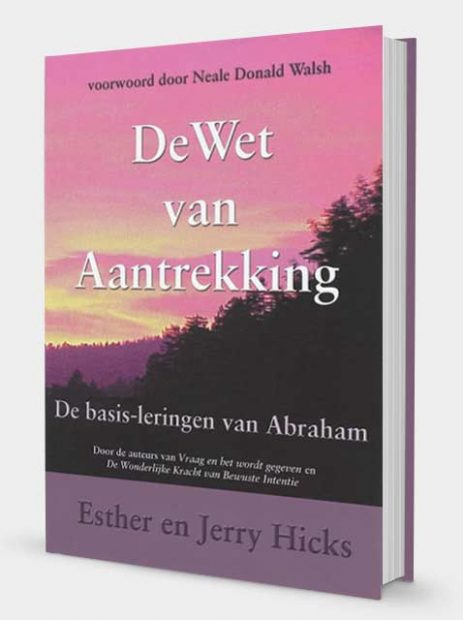 De Wet van Aantrekking Abraham Hicks Esther Hicks